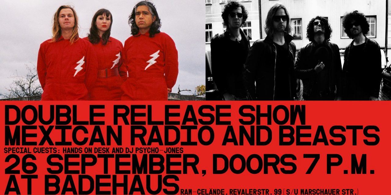 Win two tickets to double release party Mexican Radio & Beasts 26.9 @ Badehaus