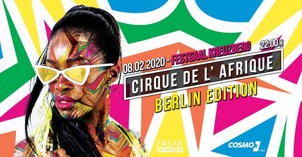Festsaal Kreuzberg and the Cirque de l'Afrique Berlin 08.02